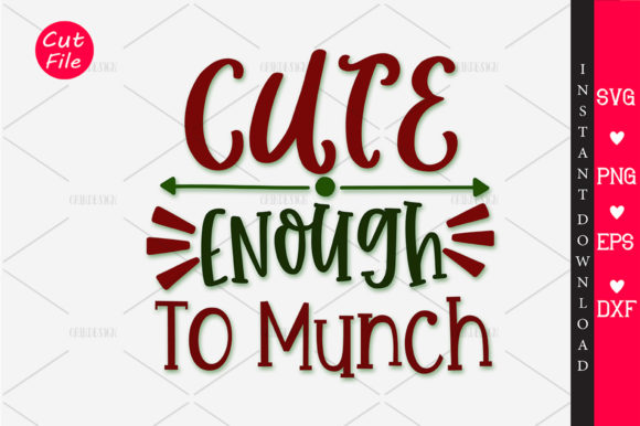 Download Free Cute Enough To Munch Svg Creative Fabrica for Cricut Explore, Silhouette and other cutting machines.
