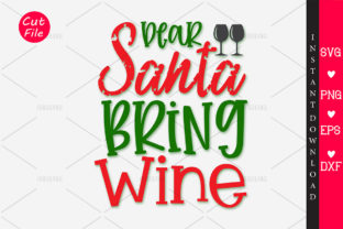 Download Free Dear Santa Bring Wine Svg Graphic By Orindesign Creative Fabrica for Cricut Explore, Silhouette and other cutting machines.