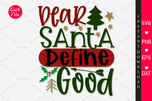 Print on Demand: Dear Santa Define Good SVG Graphic Crafts By OrinDesign - Image 1