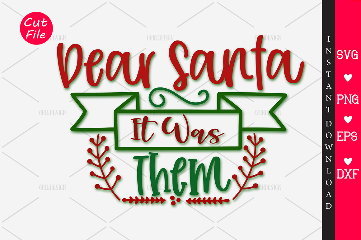 Download Free Dear Santa It Was Them Svg Graphic By Orindesign Creative Fabrica for Cricut Explore, Silhouette and other cutting machines.