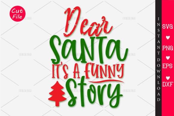 Dear Santa Its A Funny Story Svg Graphic By Orindesign