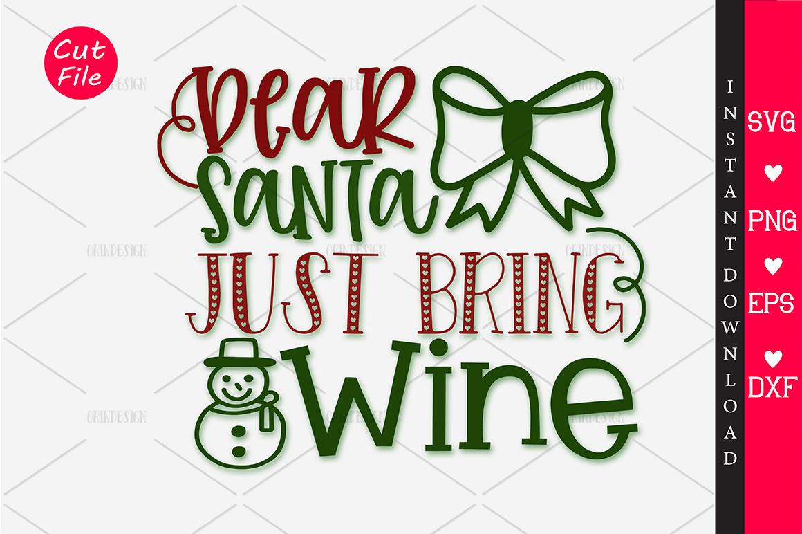 Download Free Dear Santa Just Bring Wine Svg Graphic By Orindesign Creative for Cricut Explore, Silhouette and other cutting machines.