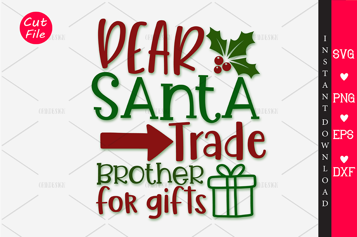 Download Free Dear Santa Trade Brother For Gifts Svg Graphic By Orindesign for Cricut Explore, Silhouette and other cutting machines.