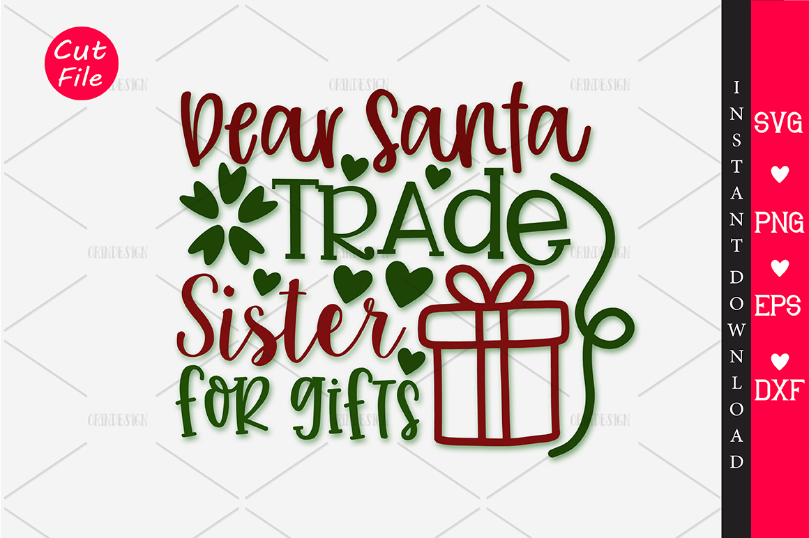 Download Free Dear Santa Trade Sister For Gifts Svg Graphic By Orindesign for Cricut Explore, Silhouette and other cutting machines.