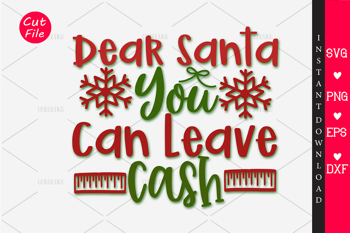 Download Free Dear Santa You Can Leav Cash Svg Graphic By Orindesign for Cricut Explore, Silhouette and other cutting machines.
