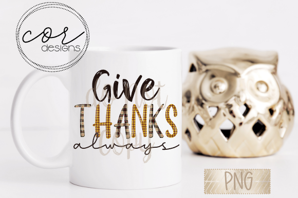 Print on Demand: Give Thanks Always Graphic Crafts By designscor