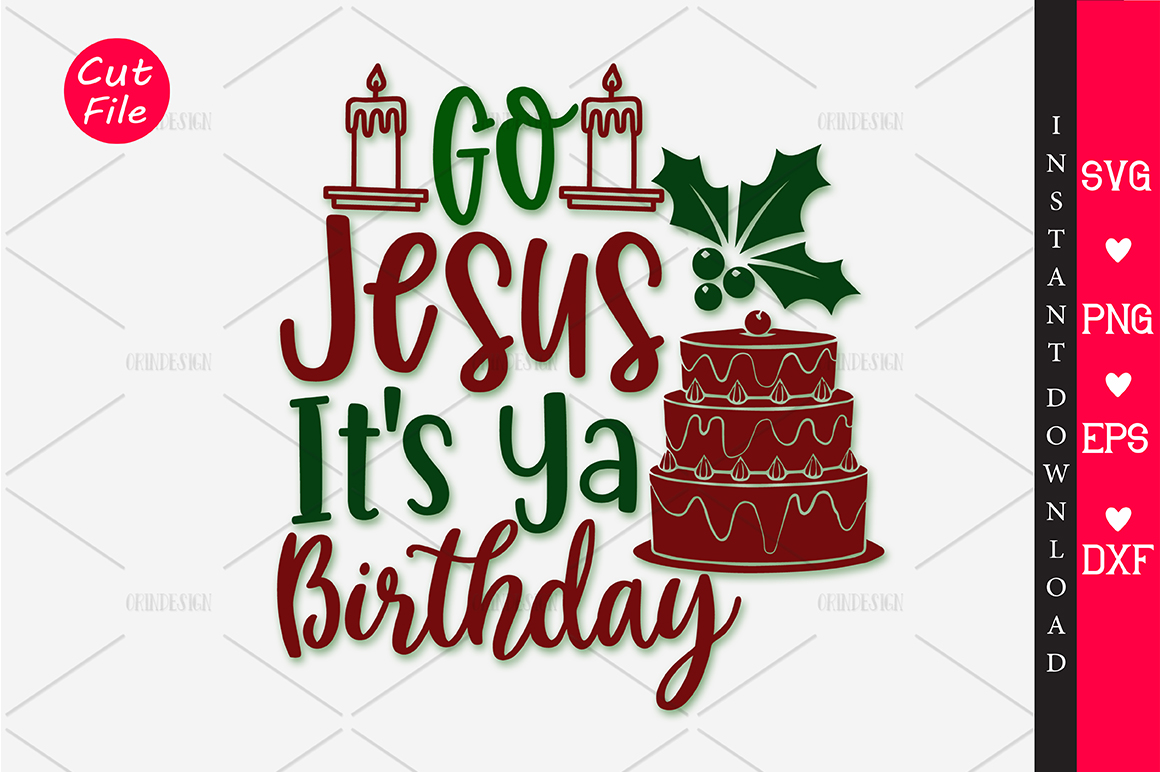Download Free Go Jesus It S Ya Birthday Svg Graphic By Orindesign Creative for Cricut Explore, Silhouette and other cutting machines.