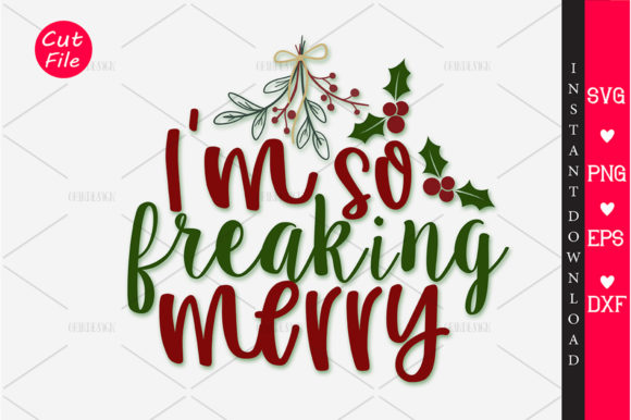 Print on Demand: I'm so Freaking Merry SVG Graphic Crafts By OrinDesign