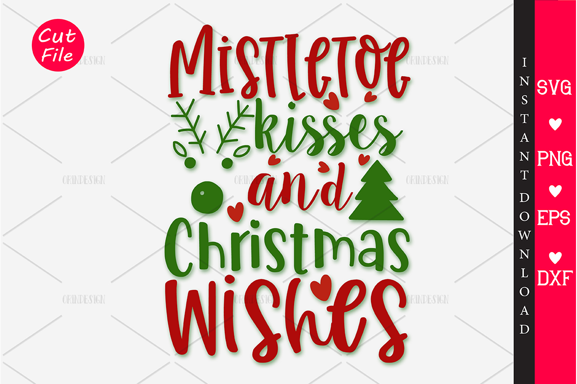 Download Free Mistletoe Kisses And Svg Graphic By Orindesign Creative Fabrica for Cricut Explore, Silhouette and other cutting machines.