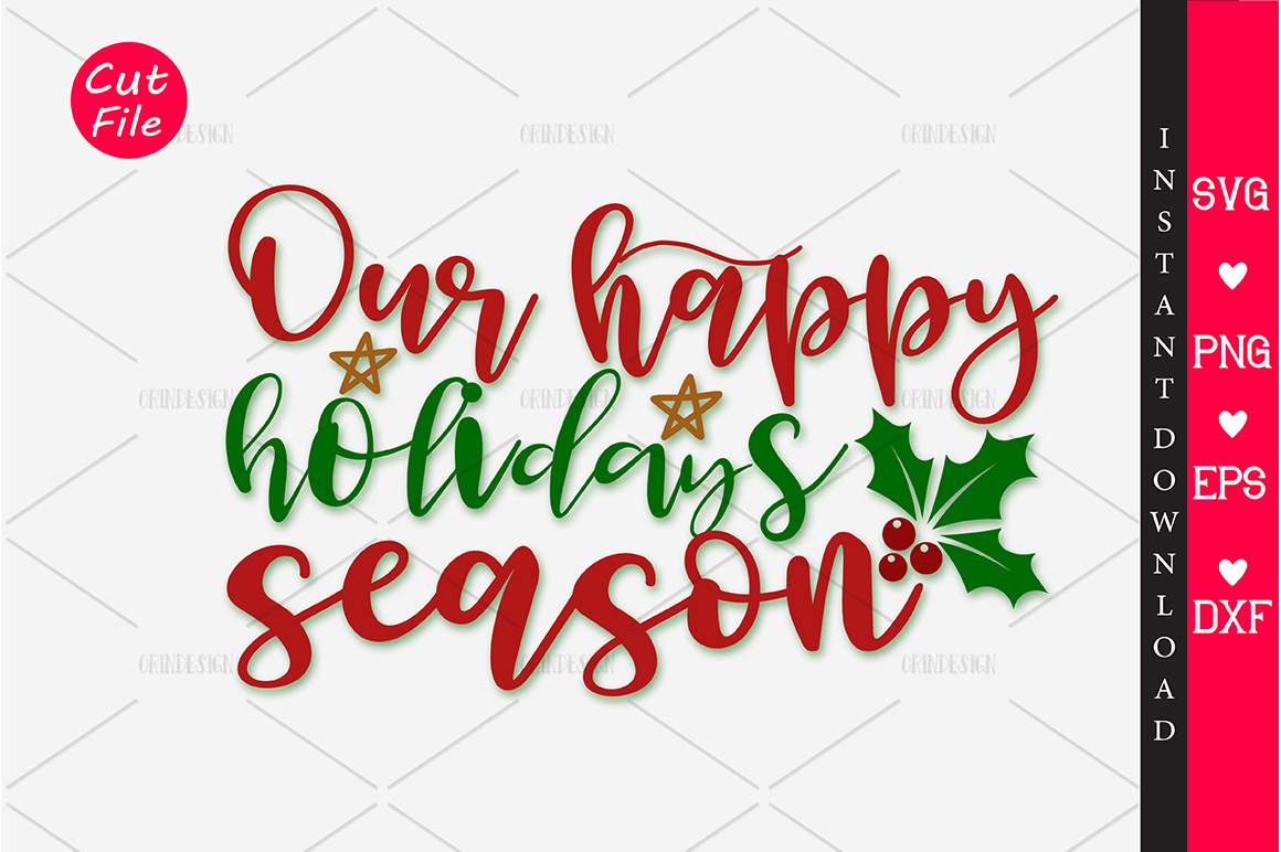 Download Free Our Happy Holidays Season Svg Graphic By Orindesign Creative for Cricut Explore, Silhouette and other cutting machines.