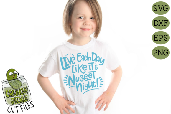 Live Each Day Like It's Nugget Night Graphic Crafts By Crunchy Pickle