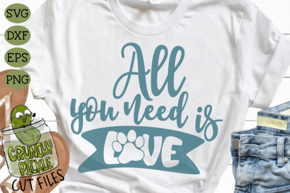All You Need is Love Dog Paw Graphic Crafts By Crunchy Pickle