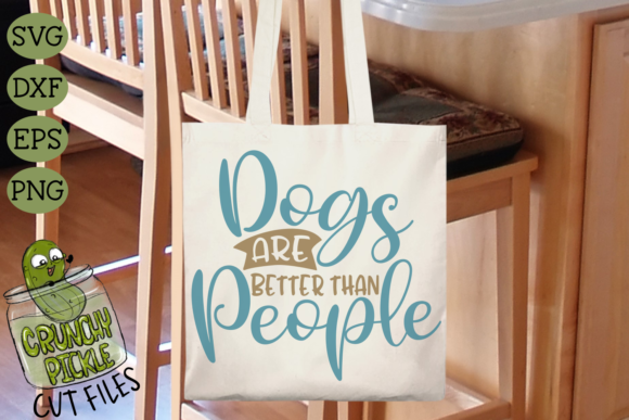 Dogs Are Better Than People Graphic Crafts By Crunchy Pickle - Image 1