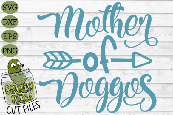 Download Free Mother Of Doggos Dog Mom Graphic By Crunchy Pickle Creative for Cricut Explore, Silhouette and other cutting machines.