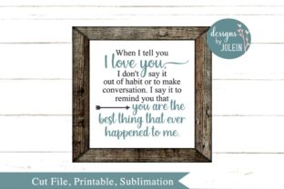 When I Tell You I Love You Graphic By Designs by Jolein