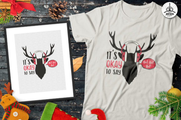 Its Okay To Say Hohoho T Shirt Svg Graphic By Jeksongraphics