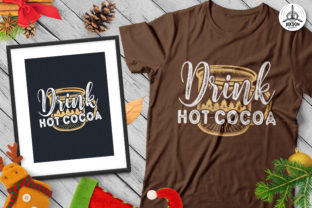 Download Free Drink Hot Cocoa Christmas T Shirt Svg Graphic By Jeksongraphics for Cricut Explore, Silhouette and other cutting machines.