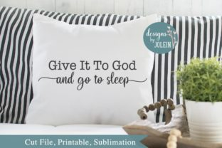 Give It to God and Go to Sleep Graphic By Designs by Jolein
