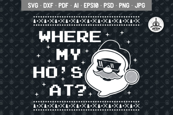 Download Free Where My Ho S At Graphic By Jeksongraphics Creative Fabrica for Cricut Explore, Silhouette and other cutting machines.