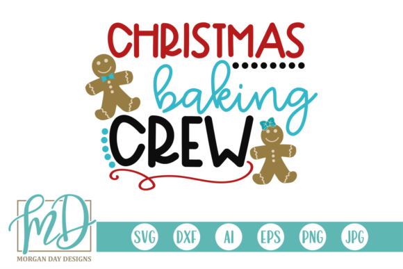 Christmas Baking Crew Graphic Crafts By Morgan Day Designs
