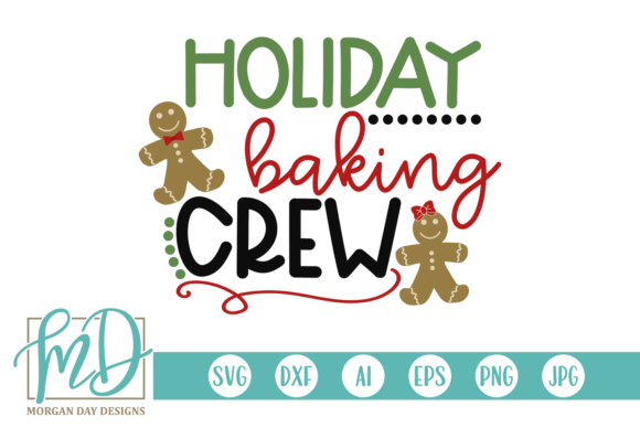 Holiday Baking Crew Graphic Crafts By Morgan Day Designs