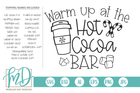 Download Free Warm Up At The Hot Cocoa Bar Graphic By Morgan Day Designs for Cricut Explore, Silhouette and other cutting machines.