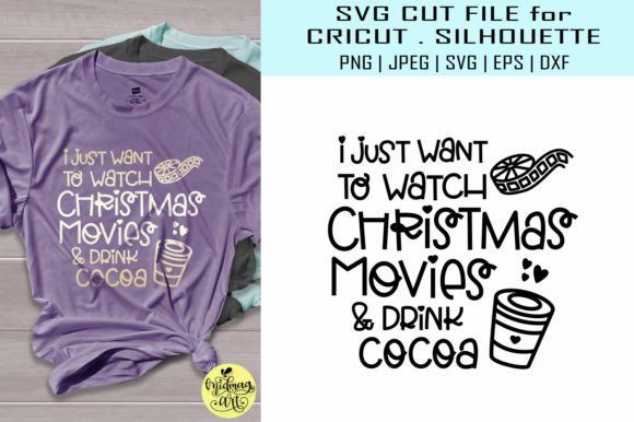 Download Free I Just Want To Watch Christmas Movies Graphic By Midmagart for Cricut Explore, Silhouette and other cutting machines.