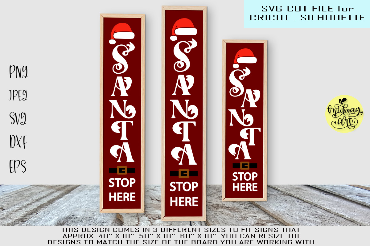 Download Free Santa Stop Here Sign Graphic By Midmagart Creative Fabrica for Cricut Explore, Silhouette and other cutting machines.