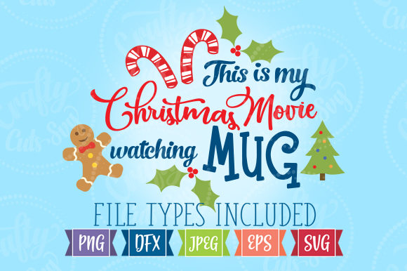 Christmas Movie Mug Graphic Illustrations By Crafty Cuts SVG