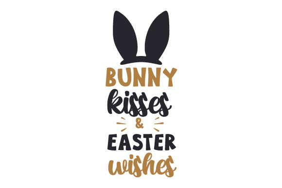 Download Free Bunny Kisses Easter Wishes Svg Cut File By Creative Fabrica for Cricut Explore, Silhouette and other cutting machines.