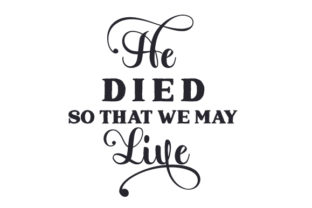 He Died so That We May Live Pascuas Archivo de Corte Craft Por Creative Fabrica Crafts