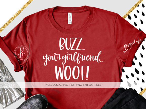 Print on Demand: Buzz Your Girlfriend Woof Graphic Crafts By BeckMcCormick - Image 1