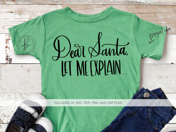 Download Free Dear Santa Let Me Explain Graphic By Beckmccormick Creative for Cricut Explore, Silhouette and other cutting machines.