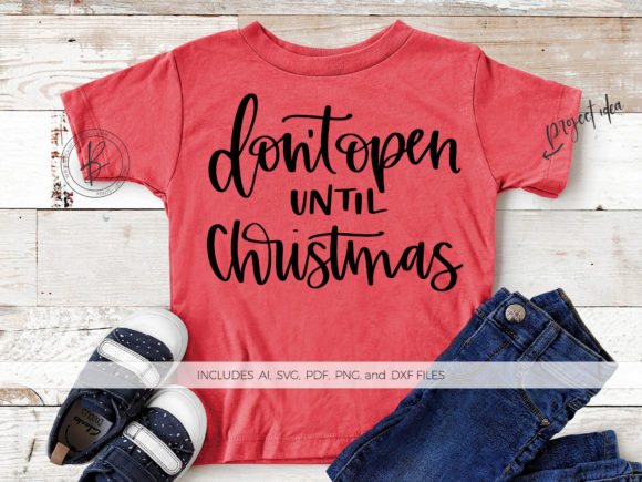 Print on Demand: Don't Open Until Christmas Graphic Crafts By BeckMcCormick - Image 1