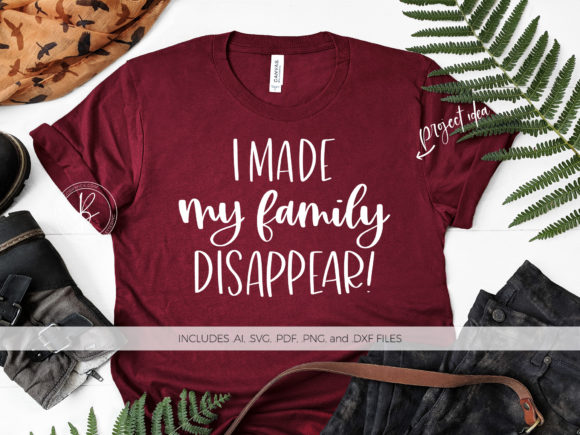 Print on Demand: I Made My Family Disappear Graphic Crafts By BeckMcCormick - Image 1