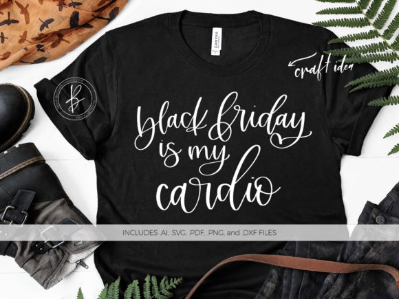 Print on Demand: Black Friday is My Cardio Graphic Crafts By BeckMcCormick - Image 1