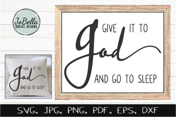 Download Free Give It To God And Go To Sleep Graphic By Jobella Digital Designs Creative Fabrica for Cricut Explore, Silhouette and other cutting machines.