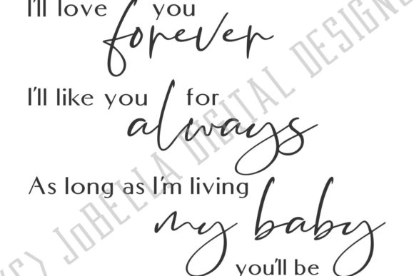 Download Free I Ll Love You Forever Nursery Graphic By Jobella Digital Designs for Cricut Explore, Silhouette and other cutting machines.
