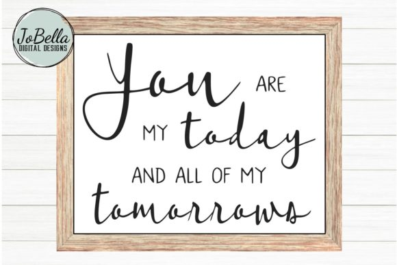 Download Free You Are My Today Graphic By Jobella Digital Designs for Cricut Explore, Silhouette and other cutting machines.