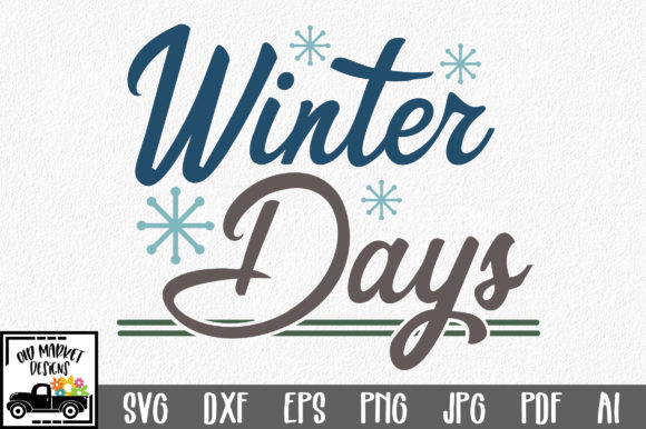 Winter Days SVG Cut File Graphic Crafts By oldmarketdesigns
