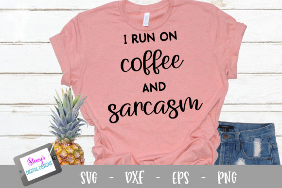 I Run on Coffee and Sarcasm Graphic Crafts By stacysdigitaldesigns