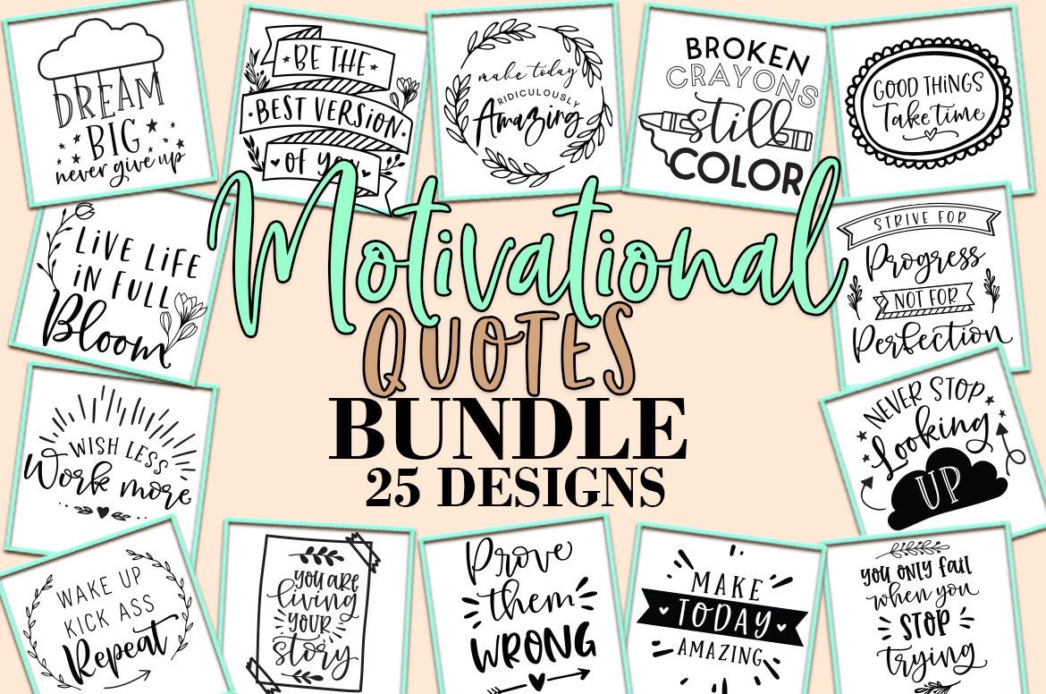 Download Free Motivational Quotes Bundle Graphic By Freelingdesignhouse for Cricut Explore, Silhouette and other cutting machines.