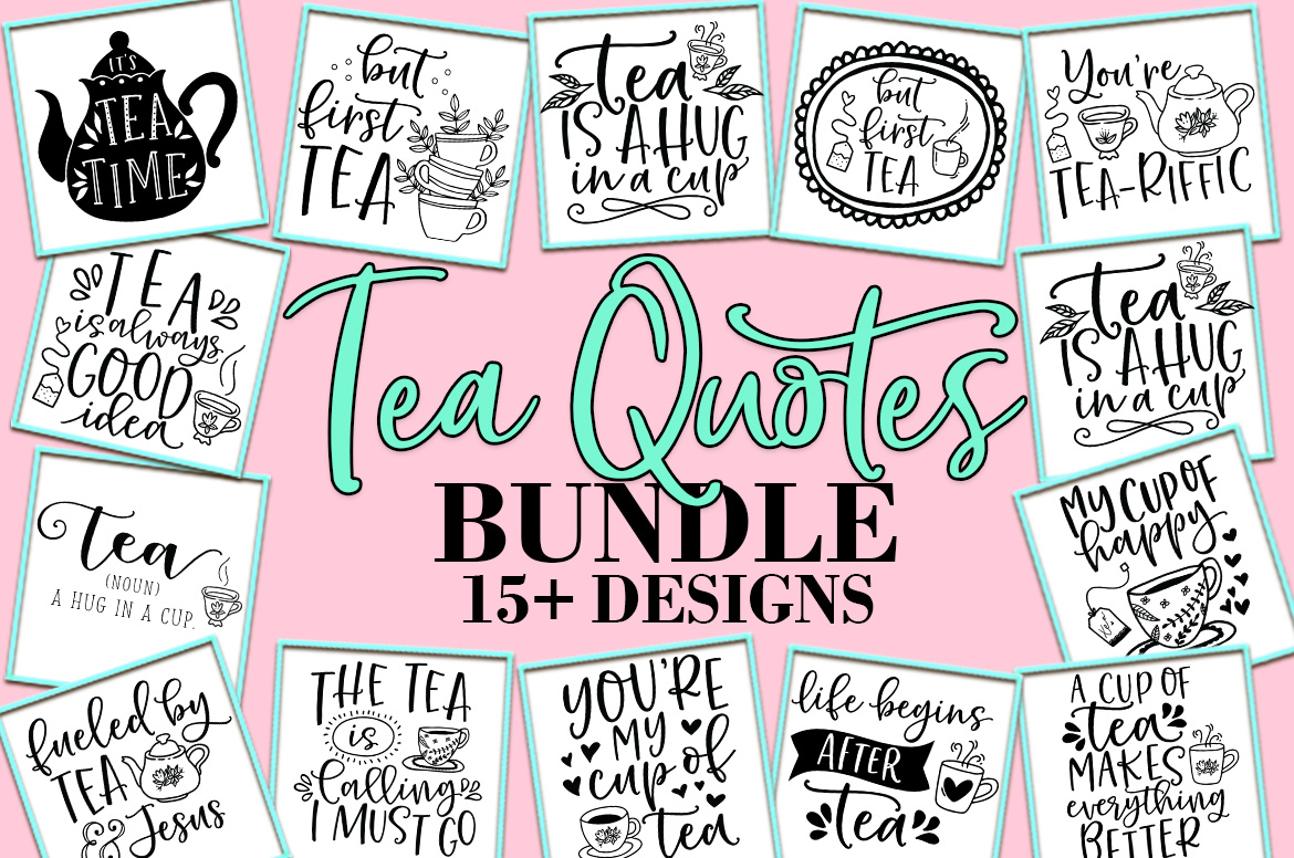 Download Free Tea Quotes Bundle Graphic By Freelingdesignhouse Creative Fabrica for Cricut Explore, Silhouette and other cutting machines.