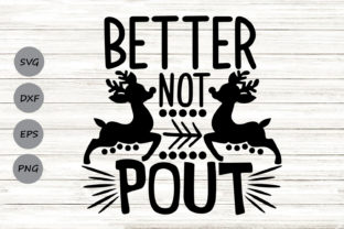 Download Free Better Not Pout Svg Graphic By Cosmosfineart Creative Fabrica for Cricut Explore, Silhouette and other cutting machines.