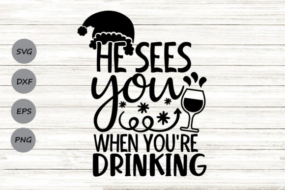 Download Free He Sees You When You Re Drinking Svg Graphic By Cosmosfineart for Cricut Explore, Silhouette and other cutting machines.