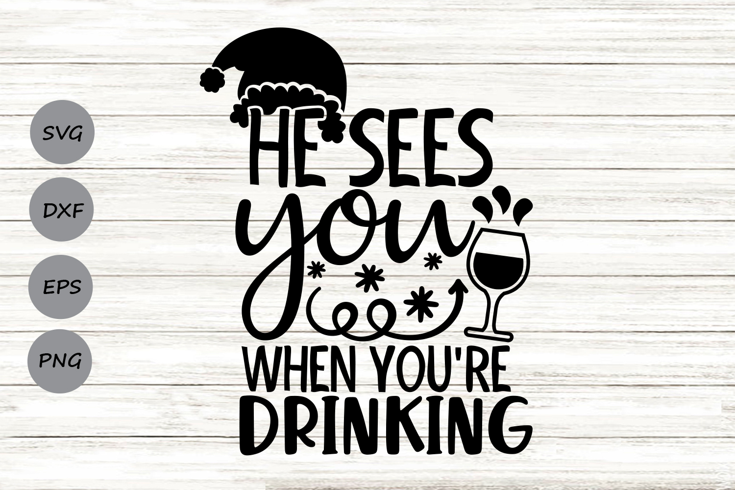 He Sees You When You Re Drinking Svg Graphic By Cosmosfineart Creative Fabrica