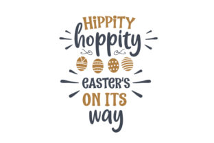 Hippity Hoppity, Easter's on Its Way Easter Craft Cut File By Creative Fabrica Crafts