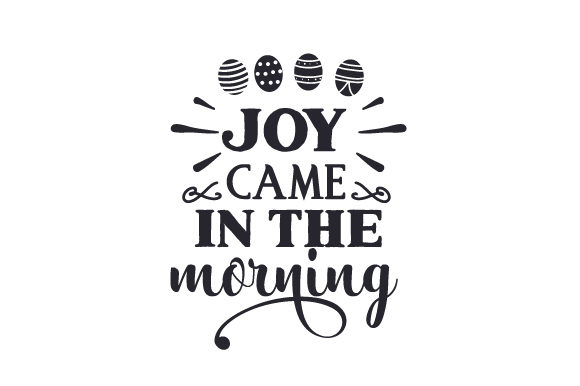 Joy Came in the Morning Craft Design By Creative Fabrica Crafts