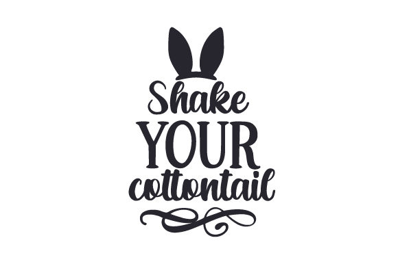 Download Free Shake Your Cottontail Svg Cut File By Creative Fabrica Crafts for Cricut Explore, Silhouette and other cutting machines.