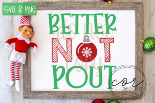 Download Free Better Not Pout Svg Png Graphic By Designscor Creative Fabrica for Cricut Explore, Silhouette and other cutting machines.